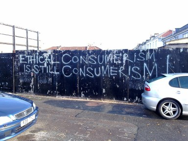 Grafitti say Ethical Consumerism is still Consumerism