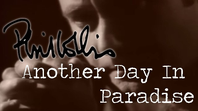 song for sunday  u2013 another day in paradise by phil collins