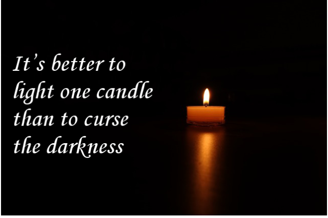 It's better to light one candle